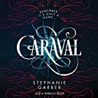 Caraval Audiobook by Stephanie Garber Narrated by Rebecca Soler