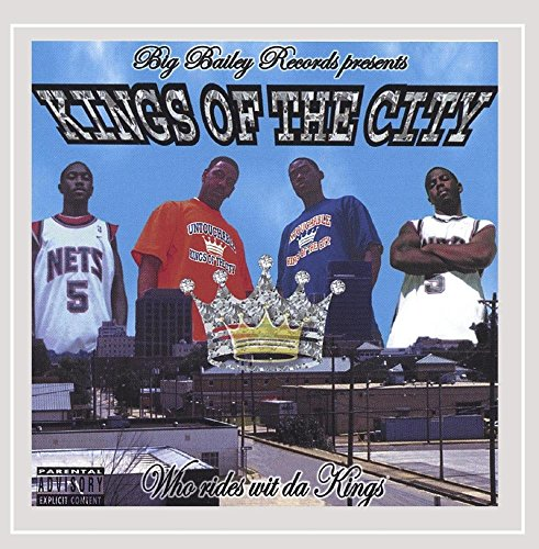 Kings of the City - Who Rides Wit Da Kings By Bigbaileyent. [Explicit]