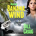 Marlow: Banana Wind: A Key West Mystery, Book 2 (       UNABRIDGED) by Bill Craig Narrated by Mike Dennis