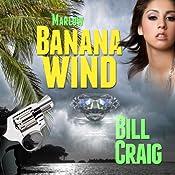 Marlow: Banana Wind: A Key West Mystery, Book 2 | Bill Craig