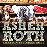 echange, troc Asher Roth - Asleep in the Bread Aisle