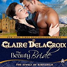 The Beauty Bride: The Jewels of Kinfairlie (       UNABRIDGED) by Claire Delacroix, Deborah Cooke Narrated by Saskia Maarleveld