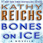 Bones on Ice: Temperance Brennan, Book 17.5 | Kathy Reichs