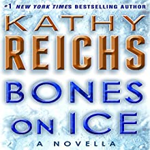 Bones on Ice: Temperance Brennan, Book 17.5 Audiobook by Kathy Reichs Narrated by Katherine Borowitz