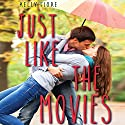 Just Like the Movies Audiobook by Kelly Fiore Narrated by Eileen Stevens, Sandy Rustin