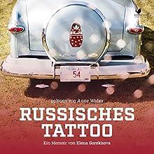 Russisches Tattoo: Ein Memoir von Elena Gorokhova Hörbuch von Elena Gorokhova Gesprochen von: Anne Weber