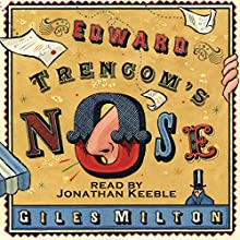 Edward Trencom's Nose (       UNABRIDGED) by Giles Milton Narrated by Jonathan Keeble