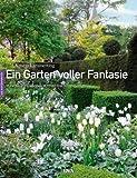 Ein Garten voller Fantasie: Stilvoll, einladend, romantisch