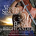 My Brave Highlander Audiobook by Vonda Sinclair Narrated by Dave Gillies