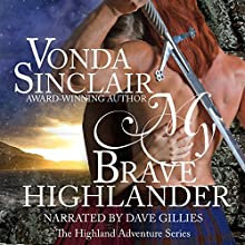 My Brave Highlander (       UNABRIDGED) by Vonda Sinclair Narrated by Dave Gillies