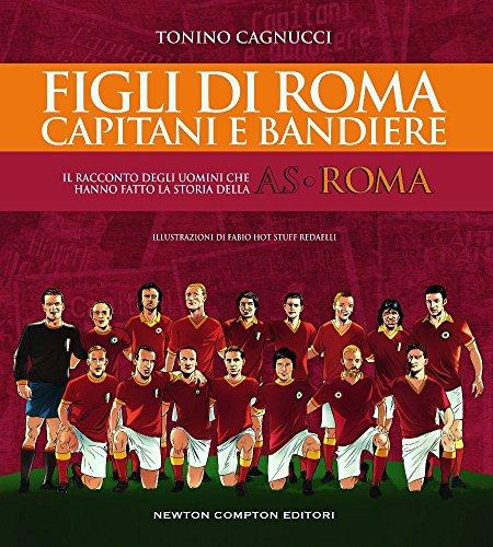 Figli di Roma capitani e bandiere