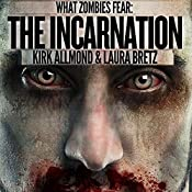 What Zombies Fear 6: The Incarnation | Kirk Allmond, Laura Bretz