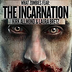 What Zombies Fear 6: The Incarnation Audiobook