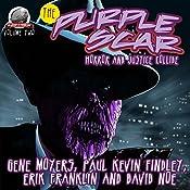 The Purple Scar Volume Two | Gene Moyers, Paul Kevin Findley, Erik Franklin, David Noe