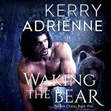 Waking the Bear: Broken Chains, Book 1 (       UNABRIDGED) by Kerry Adrienne Narrated by Jason P. Hilton