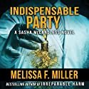 Indispensable Party: Sasha McCandless Legal Thriller, Book 4 Audiobook by Melissa F. Miller Narrated by Karen Commins