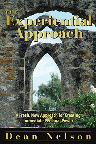 the-experiential-approach-a-fresh-new-approach-for-creating-immediate-personal-power-english-edition