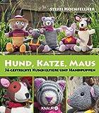 Hund, Katze, Maus: 36 gestrickte Kuscheltiere und Handpuppen