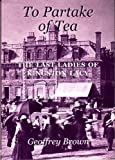 To Partake of Tea: The Last Ladies of Kingston Lacy Geoffrey Brown