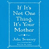 img - for If It's Not One Thing, It's Your Mother book / textbook / text book