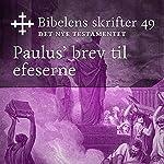 Paulus' brev til efeserne (Bibel2011 - Bibelens skrifter 49 - Det Nye Testamentet)    KABB