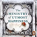 The Ministry of Utmost Happiness Audiobook by Arundhati Roy Narrated by To Be Announced