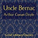 Uncle Bernac: A Memory of Empire | Arthur Conan Doyle