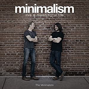 Minimalism: Live a Meaningful Life Hörbuch