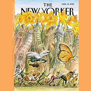 The New Yorker, April 15th 2013 (Nick Paumgarten, Nicholas Lemann, Jim Windolf) | [Nick Paumgarten, Nicholas Lemann, Jim Windolf]