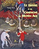 img - for Le travail    la campagne au Moyen Age (French Edition) book / textbook / text book
