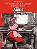 Fun with 5 Finger Selections from Annie: Piano Arrangements (0769212697) by Schultz, Pamela