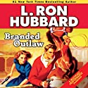 Branded Outlaw Audiobook by L. Ron Hubbard Narrated by David O'Donnell