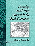 Planning and Urban Growth in Nordic Countries (Planning, History and Environment Series) (0415511887) by Hall, Thomas