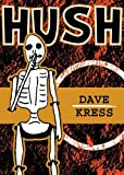img - for Hush by Kress, Dave (2010) Paperback book / textbook / text book