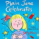 Children's Books: PLAIN JANE CELEBRATES (Fun, Rhyming Bedtime Story/Picture Book for Beginner Readers About Self-Worth, Self-Confidence, and Tolerance, Ages 2-8)