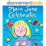 Children's Books: PLAIN JANE CELEBRATES (Fun, Rhyming Bedtime Story/Picture Book for Beginner Readers About Self-Worth, Self-Confidence, and Tolerance, Ages 2-8) (English Edition)