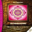Zeitmanagement (Mental Powerline - Relaxing Dream) Hörbuch von Kurt Tepperwein Gesprochen von: Kurt Tepperwein
