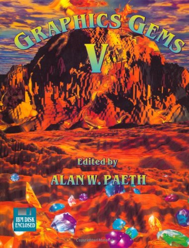 Graphics Gems V (IBM Version) (The Morgan Kaufmann Series in Computer Graphics) (No. 5)
