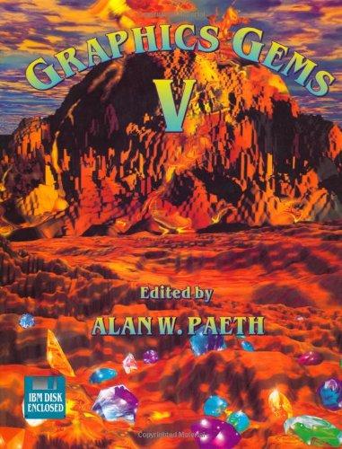 Graphics Gems V (IBM Version) (The Morgan Kaufmann Series in Computer Graphics) (No. 5)