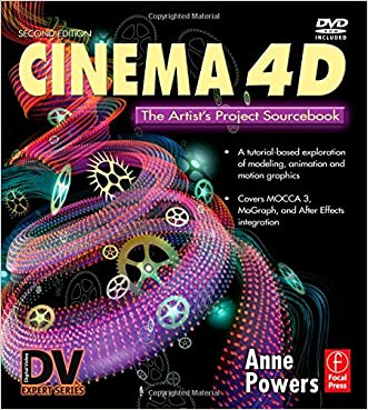 Cinema 4D: The Artist's Project Sourcebook, 2nd Edition
