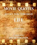Movie Quotes To Get You Through Life...