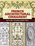 French Architectural Ornament: From V...