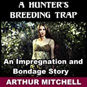 A Hunter's Breeding Trap | [Arthur Mitchell]