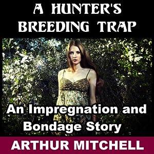 A Hunter's Breeding Trap | [Arthur Mitchell]
