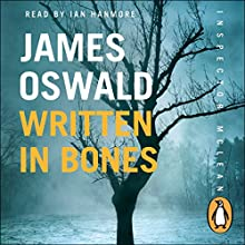 Written in Bones: Inspector McLean, Book 7 Audiobook by James Oswald Narrated by Ian Hanmore