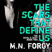 The Scars That Define Us: Devil's Dust Series, Book 2 (       UNABRIDGED) by M. N. Forgy Narrated by Joe Arden, Maxine Mitchell