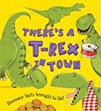 Ruth Symons What If A Dinosaur: There's a T-Rex in Town