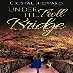 Under the Troll Bridge: Troll Erotica Series, Book 1 | Crystal Sheppard