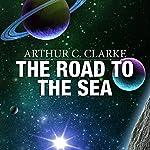 The Road to the Sea | Arthur C. Clarke
