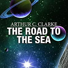 The Road to the Sea Audiobook by Arthur C. Clarke Narrated by Jonathan Davis